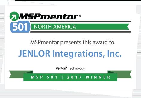 MSPmentor 501 North America MSPmentor presents this award to JENLOR Integrations, Inc. Penton Technology MSP501 2017 Winner